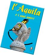 L'Aquila e si suoi amici