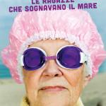 LE FUNNE: dalla Valle di Chiese alla festa del cinema di Roma, il film delle donne di Valdaone che scoprono il mare a 80 anni