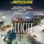 NUIT DE LA GLISSE   Addicted To Life – dal 4 febbraio 2015, solo per 1 giorno