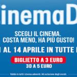 CINEMA DAYS! 4 giorni di cinema in festa a soli 3€ per il 2D e 5€ per il 3D dall11 al 14 aprile