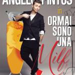 """ANGELO PINTUS: arriva a Trento il 28 febbraio """"Ormai sono una milf"""""""