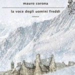 MAURO CORONA: Premio Mario Rigoni Stern