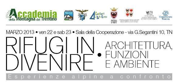 RIFUGI IN DIVENIRE Trento, 21 – 28 marzo 2013