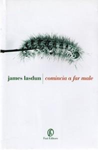 COMINCIA A FAR MALE James Lasdun