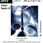 """""""MISURA PER MISURA"""" <br/> Teatro Spazio14 (Trento), 27 maggio 2012"""